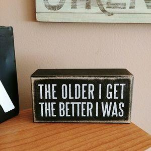The Older I Get Better I Was Sign Love Yourself